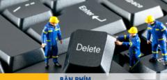 [Thủ thuật] khắc phục lỗi bàn phím laptop lúc nhận lúc không ít ai biết