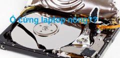 """Ổ cứng laptop nóng có phải là dấu hiệu cảnh báo """"bạo bệnh"""" sắp xảy ra"""
